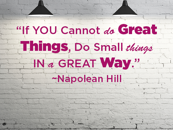 Quote Of The Week | Quote Of The Week Napolean Hill On Doing Great Things Successlab