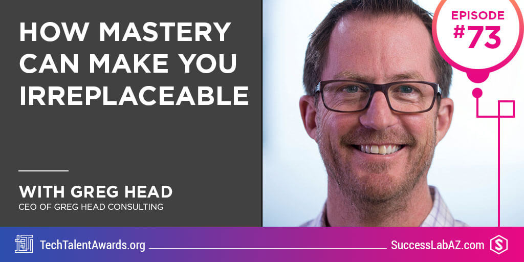 How Mastery Can Make You Irreplaceable