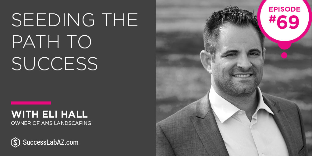 SuccessLab Podcast with Eli Hall AMS Landscaping