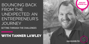 The SuccessLab Podcast with Tanner Lawley