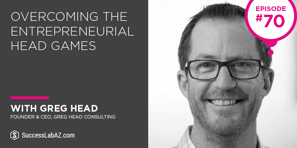 Overcoming Entrepreneurial Head Games