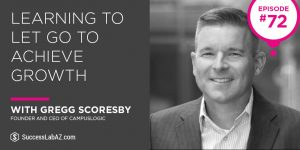 SuccessLab Podcast with Gregg Scoresby