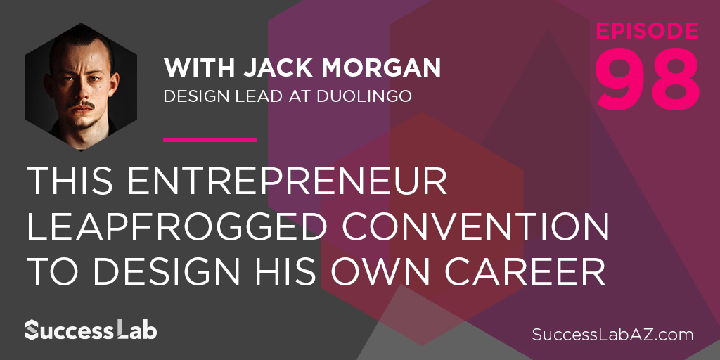 This Entrepreneur Leapfrogged Convention to Design His Own Career